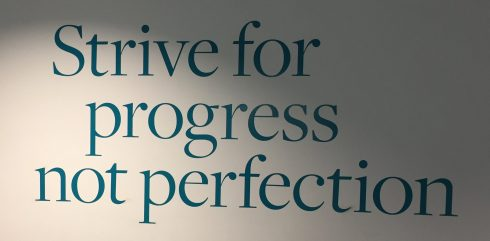 Strive for progress, not perfection